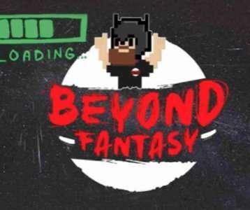 Beyond Fantasy